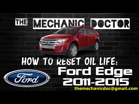 How to Reset Oil Light: Ford Edge 2011, 2012, 2013, 2014, 2015.