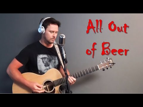 Jason Aldean All Out of Beer (Cover)