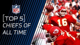 Top 5 Chiefs of All Time | NFL
