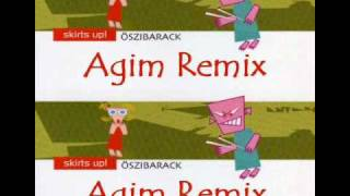 Oszibarack - Skirts up! (Agim remix)