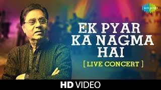 Song: ek pyar ka nagma hai (live) album: close to my heart singer: jagjit singh music director: laxmikant pyarelal/deepak pandit lyricist: santosh anand mood...