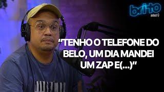 THIAGO SOARES TENHO O TELEFONE DO BELO, UM DIA MANDEI UM ZAP E (...) | Brito podcast