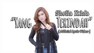 Shella Ikhfa - Yang Terindah [ Official Lyric Video ]