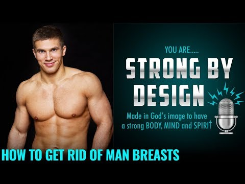 how-to-get-rid-of-man-breasts-[strong-by-design-ep-21]