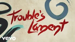 Tori Amos - Trouble's Lament - Lyric Video