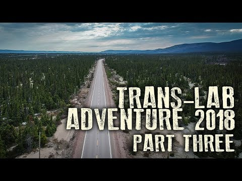 Trans-Lab Adventure 2018 Part Three: The Raft River To Happy Valley-Goose Bay