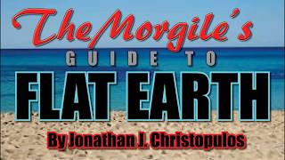 TheMorgiles Guide to FLAT EARTH - AudioBook - CHAPTER 1