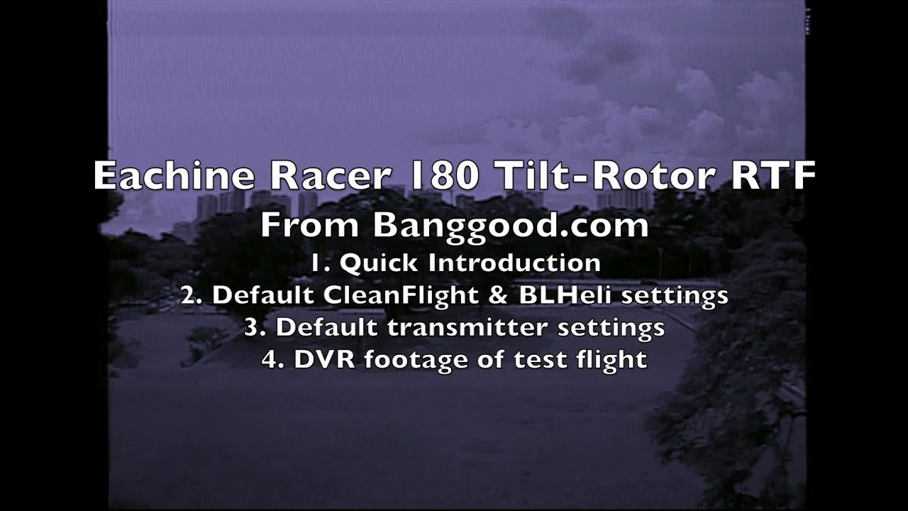 Eachine Racer 180 Tilt-Rotor RTF – Part 1