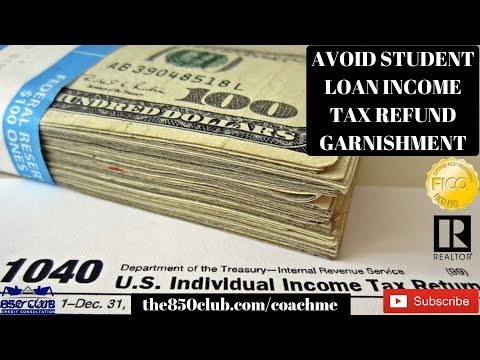 Avoid Student Loan Wage & Income Tax Refund Garnishment - Sallie Mae,Navient, Nelnet,myFICO