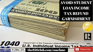 Avoid Student Loan Wage & Income Tax Refund Garnishment - Sallie Mae,Navient, Nelnet,myFICO