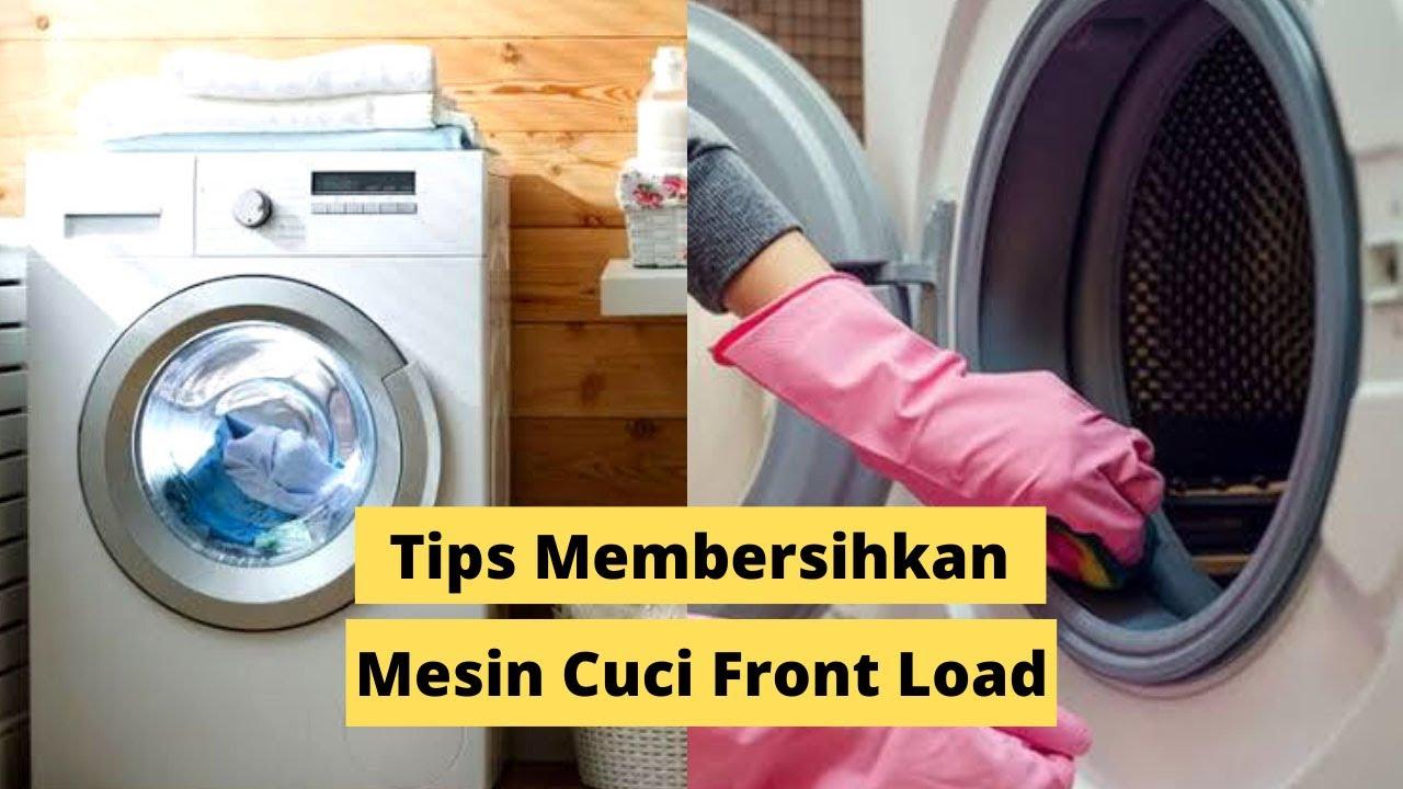 5 Rekomendasi Tips Membersihkan Mesin Cuci Front Load Youtube