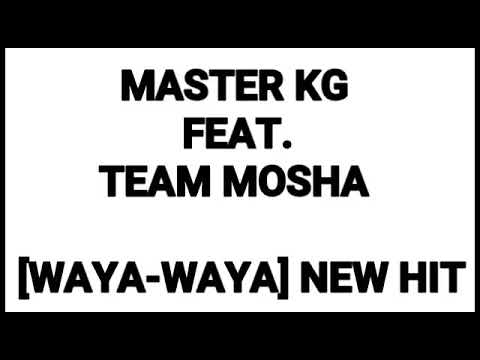 Download MASTER KG FEAT. TEAM MOSHA_WAYA-WAYA MP3