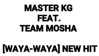 MASTER KG FEAT. TEAM MOSHA_WAYA-WAYA MP3