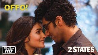 Offo! - 2 States | Official Song | Arjun Kapoor, Alia Bhatt