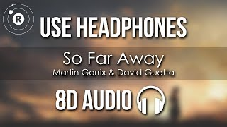 Martin Garrix & David Guetta - So Far Away (8D AUDIO) feat. Jamie Scott & Romy Dya