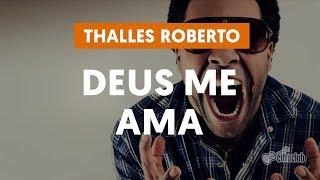 Deus Me Ama - Thalles Roberto (aula de violão)