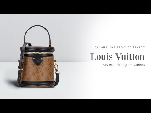 Banananina Product Review: Louis Vuitton Reverse Monogram Cannes