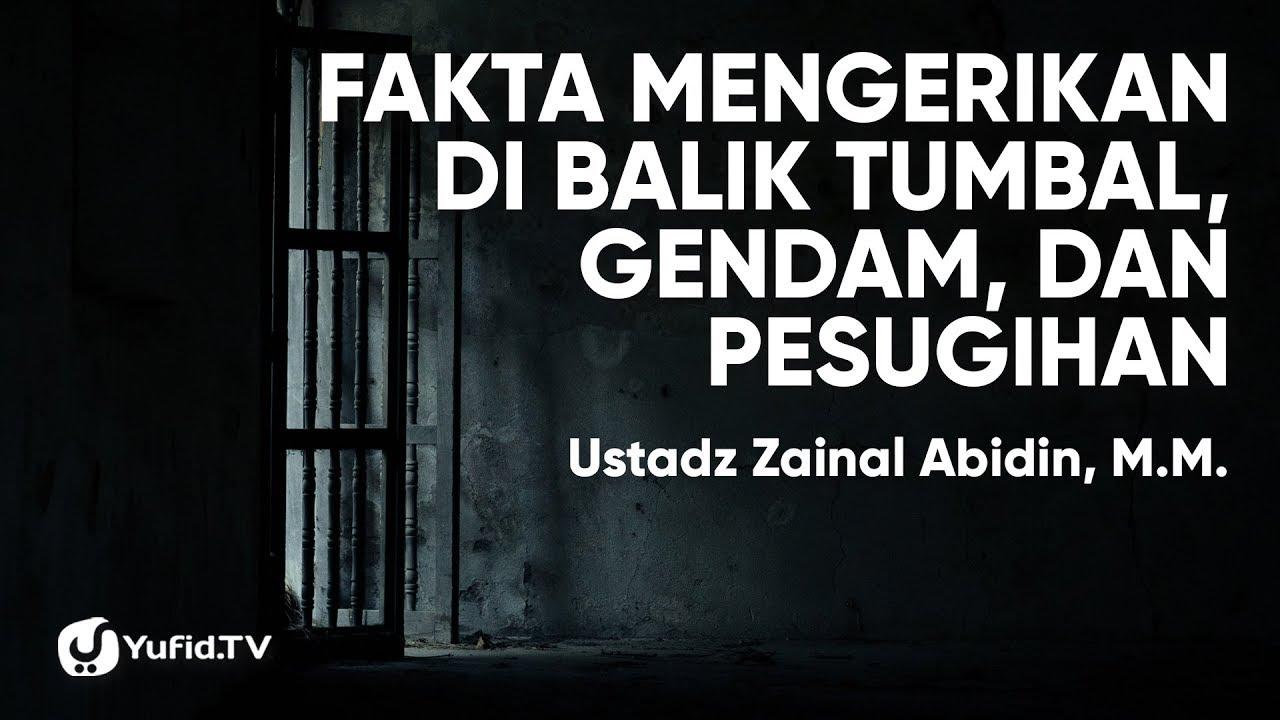 Ilmu Gendam Dan Tumbal Pesugihan Yang Sangat Mengerikan Ustadz Zainal Abidin M M Youtube