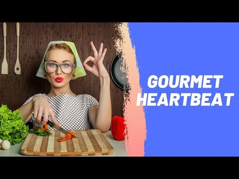 Gourmet Heartbeat