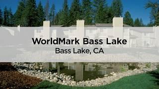 Bass Lake WorldMark timeshare resort