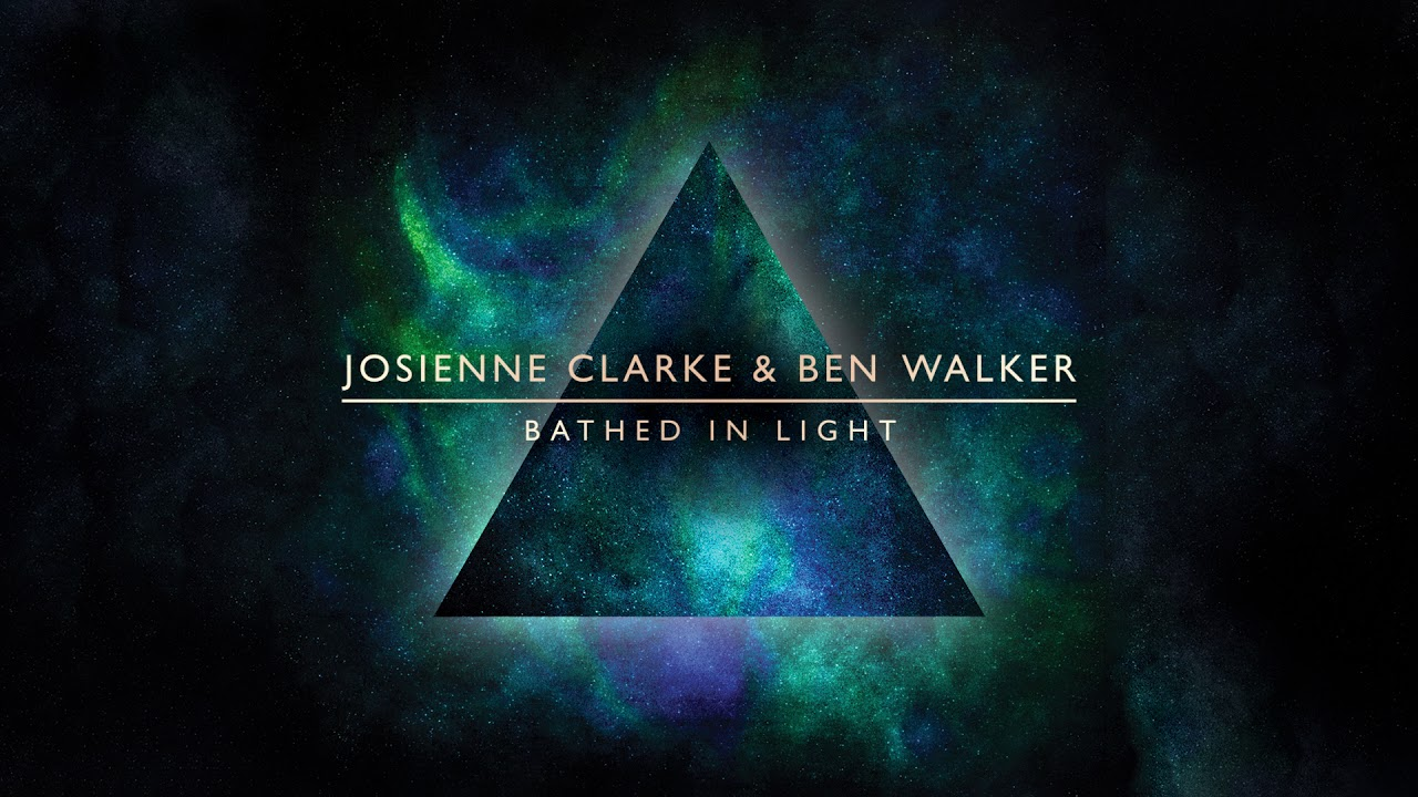 josienne clarke ben walker bathed in light official audio