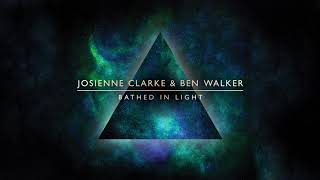 Josienne Clarke & Ben Walker - Bathed In Light (Official Audio)