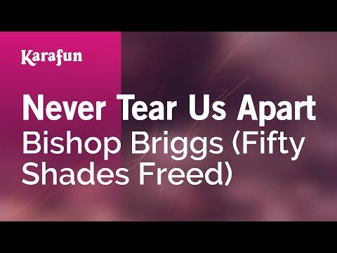 Never Tear Us Apart - Bishop Briggs (Fifty Shades Freed) | Karaoke Version | KaraFun