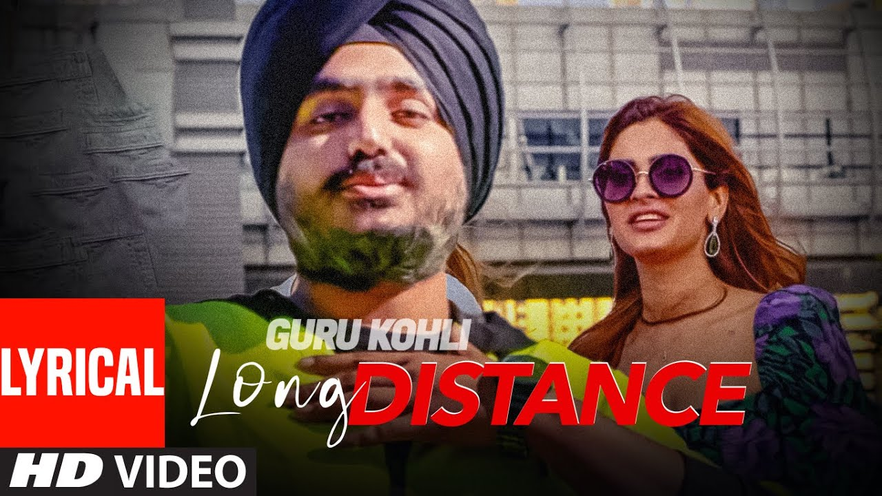 Long Distance (Lyrical Video Song) Guru Kohli Ft Karishma Sharma & Showkidd | Dhruv Yogi