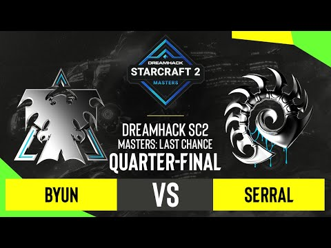 SC2 - ByuN vs. Serral - DH SC2 Masters 2020: Last Chance 2021 - Quarter-final