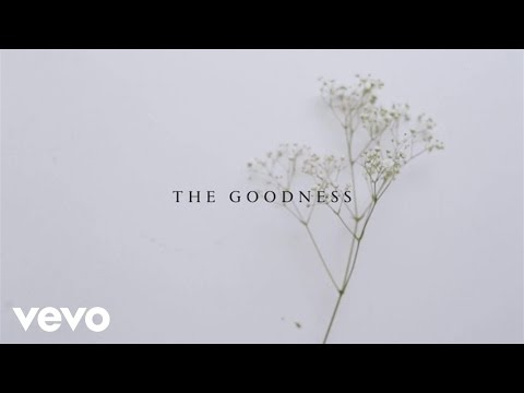 John Mark McMillan, Sarah McMillan  The Goodness Lyric