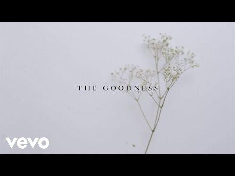 John Mark McMillan, Sarah McMillan - The Goodness (Lyric Video)