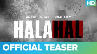 Halahal – Official Teaser | Sachin Khedekar And Barun Sobti | An Eros Now Original Film