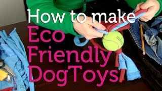 How to Make Eco-Friendly Dog Toys from Old Jeans & Tees   DIY Project