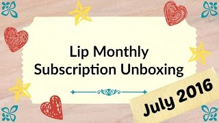 Lip Monthly ~ July 2016 ~