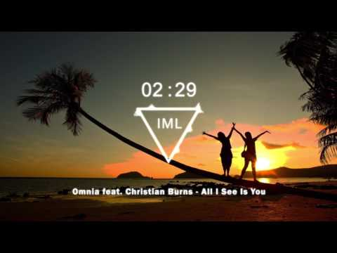 Omnia feat. Christian Burns - All I See Is You