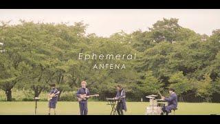 ANTENA / 「Ephemeral」