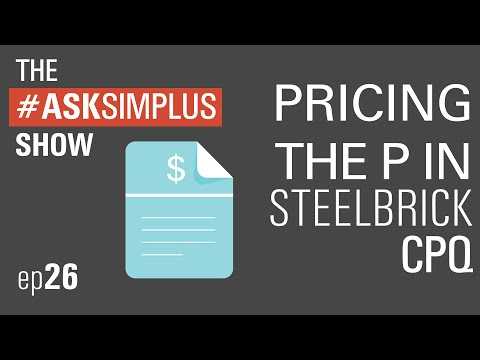 #Ask Simplus Ep 26: What's the Pricing in SteelBrick CPQ?