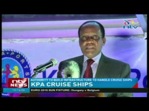 Kenya Ports Authority to build infrastructure to handle cruise ships