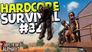 CORNERED AND BLEEDING OUT! - Hardcore Survival in Alpha 17 - #32 | 7 Days to Die (2019 Alpha 17.4)