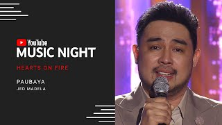 Jed Madela - Paubaya | Hearts on Fire: Juris & Jed | YouTube Music Night
