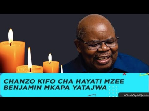 Download CHANZO KIFO CHA HAYATI BENJAMIN MKAPA, MWANAFAMILIA WILLIAM ERIO AELEZA
