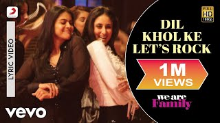 Dil Khol Ke Let's Rock Lyric Video - We Are Family|Kareena,Kajol|Akriti Kakar|Karan Johar