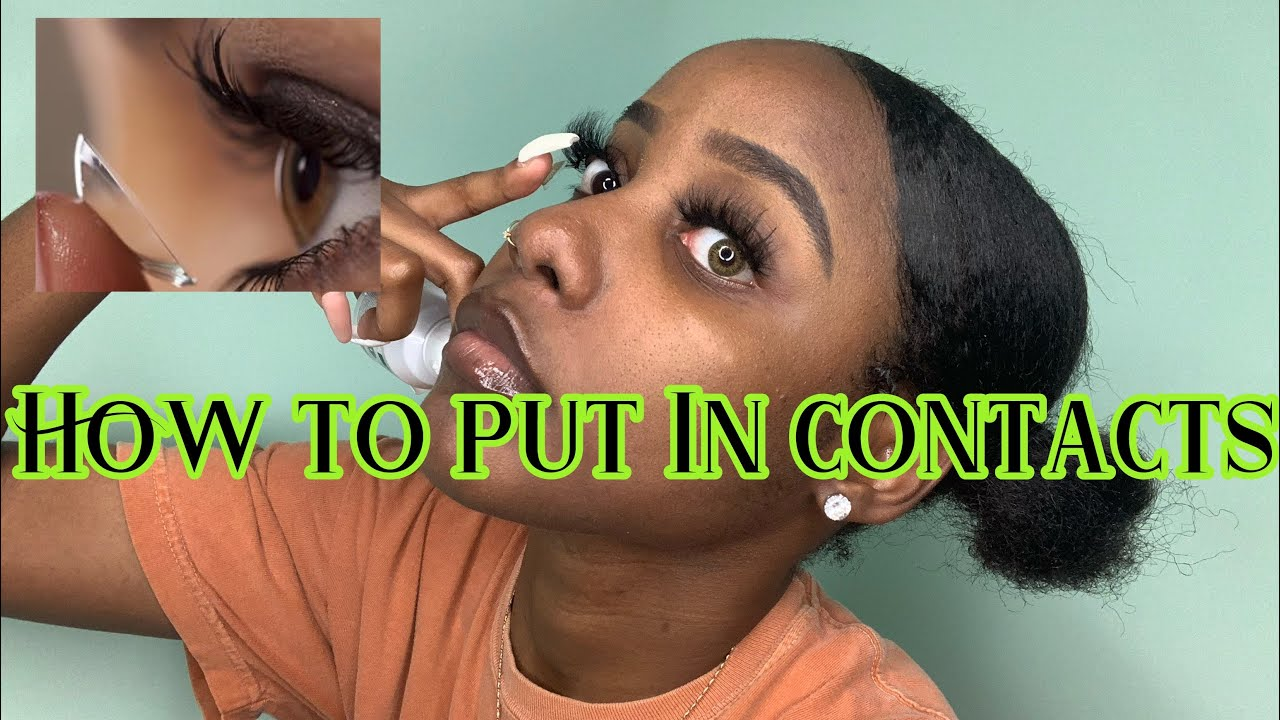 HOW TO PUT IN CONTACTS | BEGINNER FRIENDLY | All Nae - YouTube