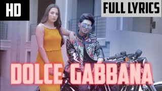 Dolce Gabbana- Karan Randhawa new song (lyrics) must watch