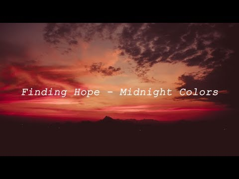 Finding Hope - Midnight Colors (Lyrics / Lyric Video)