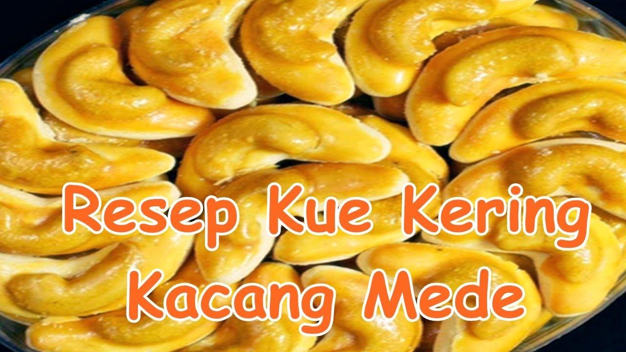 Resep Kue Kering Kacang Mede Enak Renyah Praktis