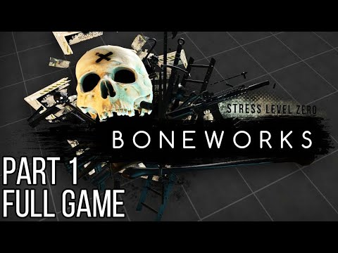 BONEWORKS VR Gameplay Walkthrough Part 1 FULL GAME No Commentary (#Boneworks)