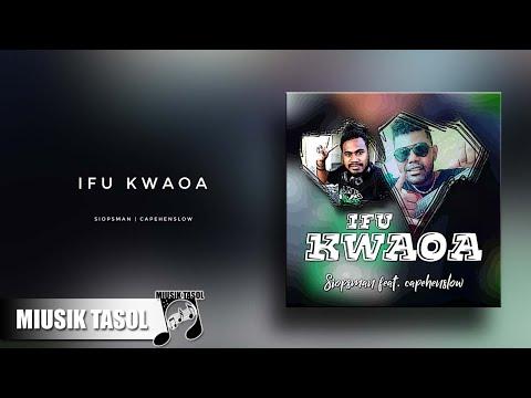 Siopsman - Ifu Kwaoa (ft. Capehenslow)