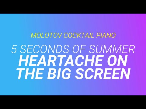 Heartache on the Big Screen - 5 Seconds of Summer (tribute cover by Molotov Cocktail Piano)