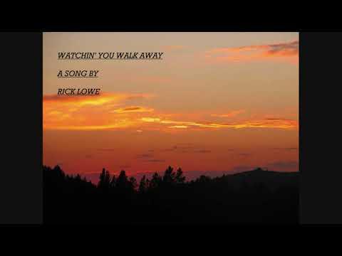 Watchin' You Walk Away A Song By Rick Lowe